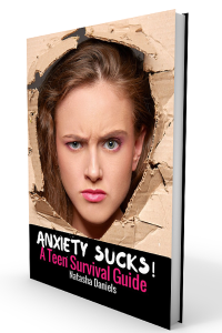 Anxiety Sucks! A Teen Survival Guide
